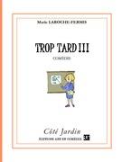 Trop Tard !!!