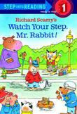 Richard Scarry's Watch Your Step, Mr. Rabbit!