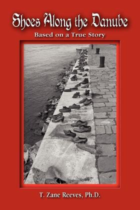 Shoes Along the Danube : Based on a True Story