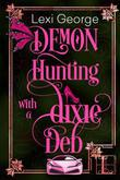 Demon Hunting With a Dixie Deb