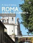 Roma: guida alle curiosità. Lungo la via Giulia