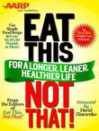 AARP Special Edition: Eat This, Not That! for a Longer, Leaner, Healthier Life!: The fast, effective weight-loss plan to save you 10, 20, 30 pounds--o