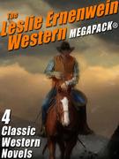 The Leslie Ernenwein Western MEGAPACK®: 4 Great Western Novels