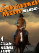 The Leslie Ernenwein Western MEGAPACK®: 4 Great Western Novels