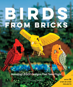 Birds from Bricks: Amazing LEGO(R) Designs That Take Flight