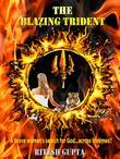 THE BLAZING TRIDENT: A Brave Woman's Search for God...Across Lifetimes!!
