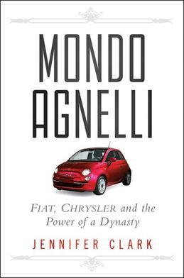 Mondo Agnelli: Fiat, Chrysler, and the Power of a Dynasty