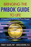 Bringing the Pmbok Guide to Life: A Companion for the Practicing Project Manager