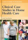 Clinical Case Studies in Home Health Care