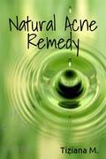 The Natural Acne Remedy