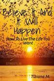 Believe It And It Will Happen