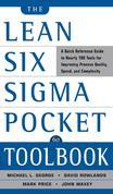 The Lean Six SIGMA Pocket Toolbook: A Quick Reference Guide to 70 Tools for Improving Quality and Speed: A Quick Reference Guide to 70 Tools for Impro