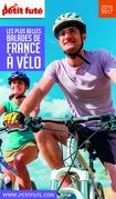 Balades à vélo France 2016 Petit Futé (avec cartes, photos + avis des lecteurs)