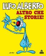 Lupo Alberto Altro che storie!