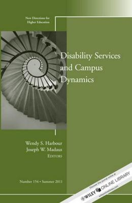 Disability and Campus Dynamics: New Directions for Higher Education, Number 154
