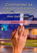 Commander sa maison à distance avec un Raspberry Pi - Pack vidéo inclus