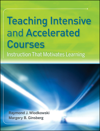 Teaching Intensive and Accelerated Courses: Instruction that Motivates Learning