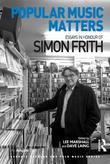 Popular Music Matters: Essays in Honour of Simon Frith