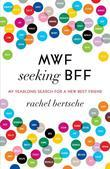 MWF Seeking BFF: My Yearlong Search for a New Best Friend