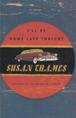 I'll Be Home Late Tonight: A Novel