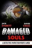 Damaged Souls: A Detective Inspector White Caper