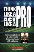 Think Like A Pro - Act Like A Pro