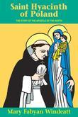 St. Hyacinth of Poland: The Story of the Apostle of the North