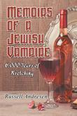 Memoirs of a Jewish Vampire : 6,000 Years of Kvetching
