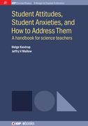 Student Attitudes, Student Anxieties, and How to Address Them: A Handbook for Science Teachers