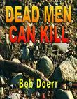 Dead Men Can Kill : Jim West Series