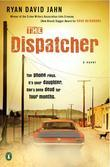 The Dispatcher: A Novel