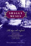 Shaggy Muses: The Dogs Who Inspired Virginia Woolf, Emily Dickinson, Elizabeth Barrett Browning, Edith Wharton, and Emily Bronte