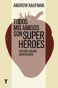 Todos mis amigos son superhéroes