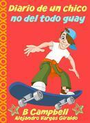 Diario De Un Chico No Del Todo Guay