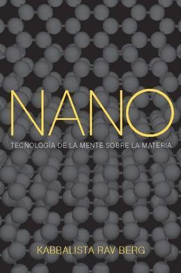 Nano: Tecnologia de la mente sobre la materia
