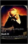 The World as Will and Idea. Book III