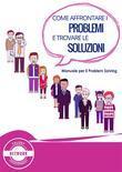 Come affrontare i problemi e trovare le soluzioni