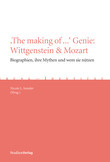 'The making of ...' Genie: Wittgenstein & Mozart