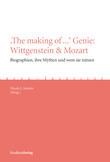 'The making of ...' Genie: Wittgenstein & Mozart