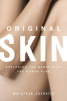 Original Skin: Exploring the Marvels of the Human Hide