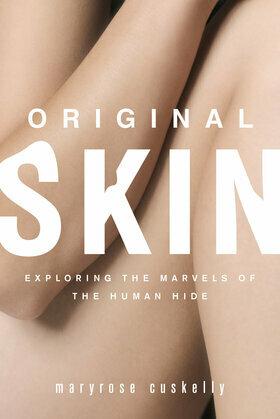 Original Skin: Exploring the Marvels of the Human Hide