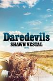 Daredevils: A Novel