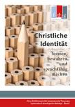 """Die """"Christliche Identität"""" - formen, bewahren und sprachfähig machen"""
