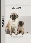 Mastiff: A Comprehensive Guide to Owning and Caring for Your Dog