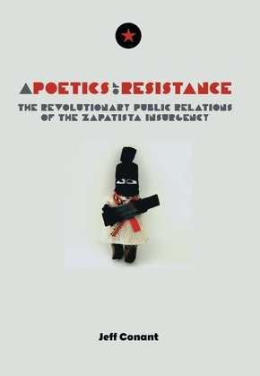 A Poetics of Resistance: The Revolutionary Public Relations of the Zapatista Insurgency