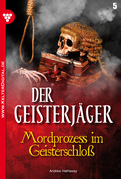 Der Geisterjäger 5 - Gruselroman