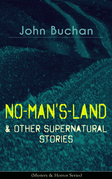 NO-MAN'S-LAND & Other Supernatural Stories (Mystery & Horror Series)