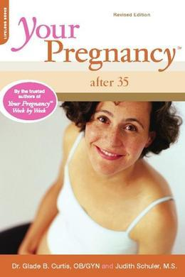 Your Pregnancy After 35: Revised Edition