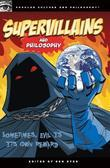 Supervillains and Philosophy: Sometimes, Evil is its Own Reward