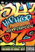Hip-Hop and Philosophy: Rhyme 2 Reason